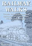 Railway Walks: Circular Walks Along Abandoned Railway Lines in Gloucestershire and Wiltshire: Circular Walks Along Abandoned Railway Lines in Gloucestershire, Wiltshire and Oxfordshire (Walkabout)