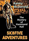 img - for Sk8Five Adventures: The Mystery of Hammond Hall by Kenny Mcdonald (2016-03-17) book / textbook / text book