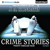 Crime Stories: Twenty Thriller Tales | [J. A. Konrath]
