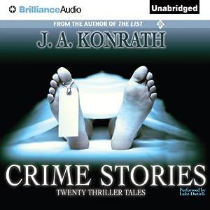 Crime Stories: Twenty Thriller Tales | [J. A. Konrath]
