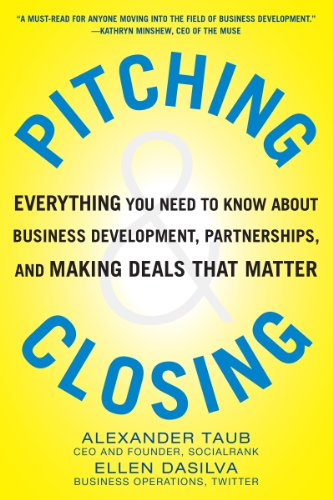 pitching-and-closing-everything-you-need-to-know-about-business-development-partnerships-and-making-