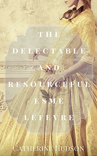 The Delectable and Resourceful Esme Lefevre: An 18th Century Romance Novel (Georgian Misfits) (Misfits British compare prices)