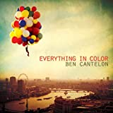 Ben Cantelon Everything In Colour