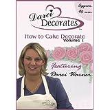 Darci Decorates - How to Cake Decorate, Volume 1 ~ Darci Warner