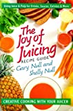The Joy of Juicing Recipe Guide