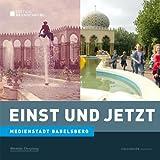 Einst und Jetzt. Medienstadt Babelsberg