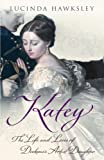 Lucinda Hawksley Katey: The Life and Loves of Dickens's Artist Daughter