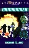 Gridrunner (A Star*Drive(r) Novel) (0786915730) by Reid, Thomas M.