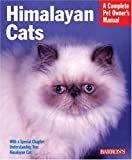 Himalayan Cats (Barron's Complete Pet Owner's Manuals)
