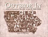 img - for Outside in: African-American History in Iowa, 1838-2000 book / textbook / text book