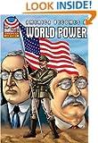 America Becomes a World Power: 1890-1930- Graphic U.S. History (American History (Saddleback))