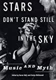 Stars Don't Stand Still in the Sky: Music and Myth (0814747272) by Dia Center for the Arts (New York, N.Y.)