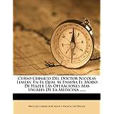 Curso Chimico Del Doctor Nicolas Lemery, En El Qual Se Enseña El Modo De Hazer Las Operaciones Mas Usuales De...