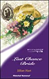 Last Chance Bride (Historical Romance) (0263831515) by Hart, Jillian