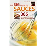 The Big Book of Sauces: 365 Quick and Easy Sauces, Salsas, Dressings and Dipsby Anne Sheasby