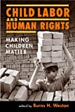 Child Labor And Human Rights: Making Children  Matter