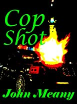Cop Shot (A Short Suspense Story)