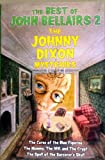 The Best of John Bellairs 2: The Johnny Dixon Mysteries (0760775907) by BELLAIRS, JOHN