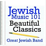 Jewish Music 101 - Beautiful Classics