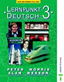 Lerpunkt Deutsch 3 Student's Book (Lernpunkt) (0174402627) by Morris, Peter
