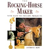 The Rocking-Horse Maker : Nine Easy-To Follow Projects