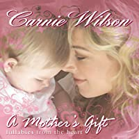 A Mother's Gift: Lullabies from the Heart