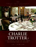 img - for Charlie Trotter's : A Pictoral Guide to the Famed Restaurant and Its Cuisine book / textbook / text book