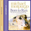 Born to Run Audiobook by Michael Morpurgo Narrated by Isla Blair