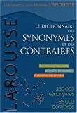 Le Dictionnaire Des Synonymes Et Des Contraires / the Dictionary of Synonyms and Opposites (French Edition) (2035841666) by Collectif