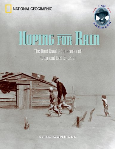 Hoping for Rain: The Dust Bowl Adventures of Patty and Earl Buckler (I Am American)