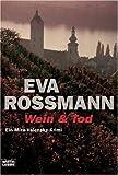 Wein & Tod: Ein Mira-Valensky-Krimi - Eva Rossmann