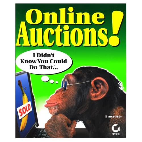 "Online Auctions! I Didn""t Know You Could Do That... Bruce Frey"