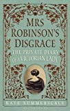 Mrs Robinson's Disgrace: The Private Diary of a Victorian Lady Kate Summerscale