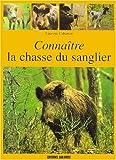 echange, troc Laurent Cabanau - Connaître la chasse au sanglier