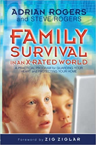 Family Survival in an X-Rated World: A Practical Program for Guarding Your Heart and Protecting Your Home