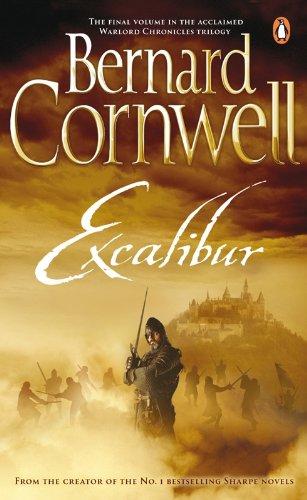Bernard Cornwell - Excalibur: A Novel of Arthur (A Novel of Arthur: The Warlord Chronicles)
