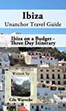 Ibiza Unanchor Travel Guide - Ibiza on a Budget - Three Day Itinerary
