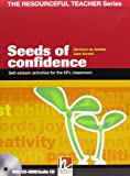 Seeds of Confidence: Self-esteem Activities for the EFL Classroom - Educational Teachers Handbook (Resourceful Teacher)
