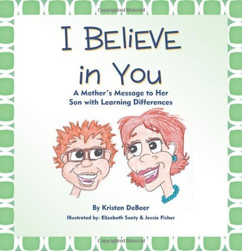 i-believe-in-you-a-mothers-message-to-her-son-with-learning-differences-by-debeer-kristen-2012-paper