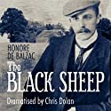 The Black Sheep (Classic Serial)  by Honore de Balzac Narrated by Geoffrey Whitehead