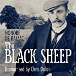 The Black Sheep (Classic Serial) | Honore de Balzac