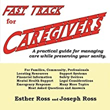 Fast Track for Caregivers (       UNABRIDGED) by Esther Ross, Joseph Ross Narrated by Joan Jones