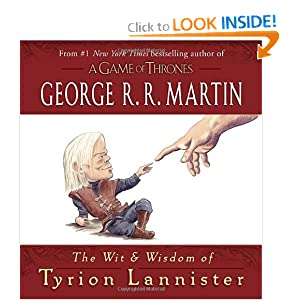 The Wit and Wisdom of Tyrion Lannister by George R. R. Martin