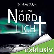 Kalt wie Nordlicht (Arne Eriksen 2) | Bernhard Stäber