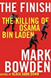 Mark Bowden The Finish: The Killing of Osama Bin Laden