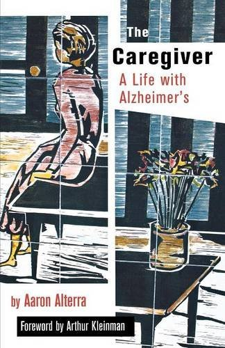 The Caregiver: A Life With Alzheimer's, with new material (The Culture and Politics of Health Care Work)