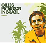 Gilles Peterson in Brazil: Mixed By Gilles Peterson