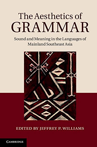 The Aesthetics of Grammar: Sound and Meaning in the Languages of Mainland Southeast Asia