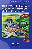 RT 2012 et RT existant : Réglementation thermique et efficacité énergétique