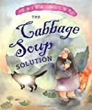 The Cabbage Soup Solution (Bccb Blue Ribbon Picture Book Awards (Awards))